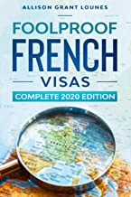 Foolproof French Visas: Complete Edition 2020 PDF
