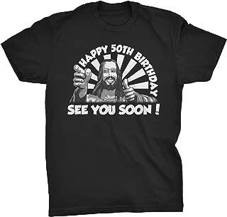 50th Funny Birthday Gift Shirt - Happy Birthday See You Soon - Buddy Jesus