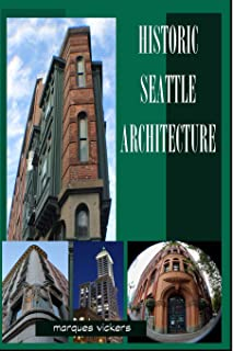 Historic Seattle Architecture: The Aesthetic Alchemy of Ambiance and Chaos