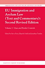 Eu Immigration and Asylum Law (Text and Commentary): Second Revised Edition: Volume 1: Visas and Border Controls (Immigrat...