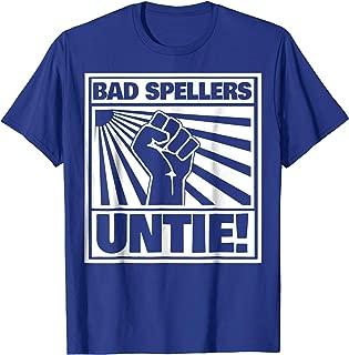 BAD SPELLERS UNTIE t-shirt funny spelling t-shirt