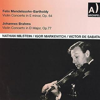 Felix Mendelssohn, Bartholdy: Violin Concerto In E minor, Op. 64 - Johannes Brahms: Violin Concerto In D Major, Op. 77