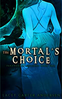 The Mortal's Choice: A Short Standalone Reverse Harem (Paranormal Quickies Book 2)