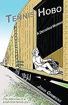 Tennis Hobo: A Derailed Memoir