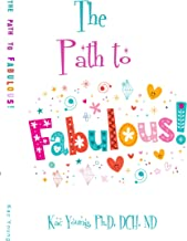 The Path to Fabulous: The Full-Tilt-Boogie Journey to the Rest of Your Life