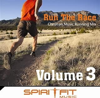 Run The Race Volume 3 (Christian Music Running Mix)