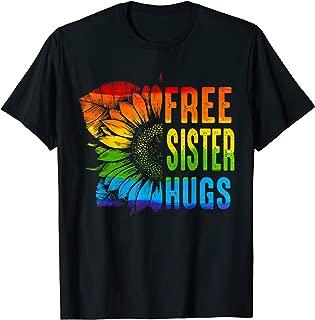Free Sister Hugs Sunflower T-Shirt Pride LGBT Flag Gift