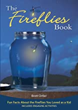 The Fireflies Book: Fun Facts About the Fireflies You Loved as a Kid