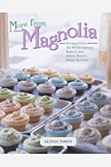 More From Magnolia: Recipes from the World Famous Bakery and Allysa To Kindle Edition