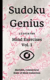 Sudoku Genius Mind Exercises Volume 1: Meriden, Connecticut State of Mind Collection