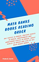 Maya Banks Books Reading Order: KGI Series in order, Colters Series in order, Montgomery and Armstrong Series in order, Sweet Series in order and list of all Maya Banks books