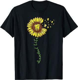Funny Sunflower Dental Life Shirt Dental Assistant Teeth T-Shirt