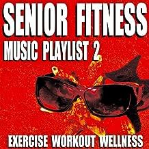 Senior Fitness Music Playlist 2 (Exercise Workout Wellness)