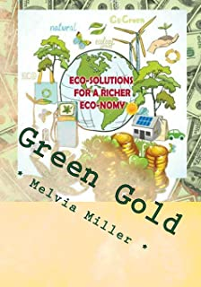 Green Gold: Eco-Solutions for a Richer Eco-nomy