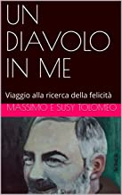 UN DIAVOLO IN ME: Viaggio alla ricerca della felicità (Argento Vol. 4) (Italian Edition)