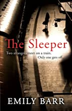 The Sleeper: Two strangers meet on a train. Only one gets off. A dark and gripping psychological thriller.
