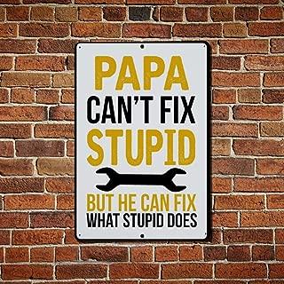 Fhdang Decor Funny Papa Sign, Papa Can't Fix Stupid, Aluminium Sign, Metal Sign, Gift for Papa, Papa, Papa Christmas, Papa Sign, 8