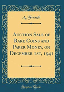 Auction Sale of Rare Coins and Paper Money, on December 1st, 1941 (Classic Reprint)