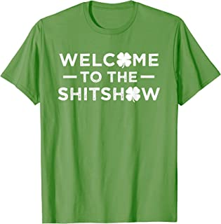 Welcome to the Shitshow T Shirt Funny Saint Patricks Day