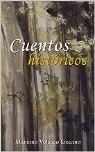 CUENTOS HISTÓRICOS (Spanish Edition)