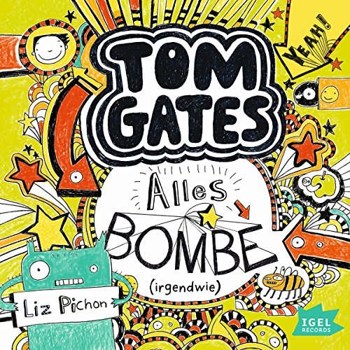 Alles Bombe. Irgendwie     Tom Gates 3              By:                                                                                                                                 Liz Pichon                               Narrated by:                                                                                                                                 Robert Missler                      Length: 2 hrs and 35 mins     1 rating     Overall 5.0