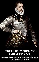 The Arcadia: aka, The Countess of Pembroke's Arcadia or, The New Arcadia