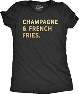 Crazy Dog T-Shirts Womens Champagne and French Fries Tshirt Funny Drinking Tee