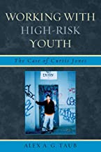 Working With High Risk Youth: The Case Of