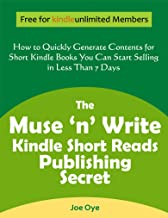 The Muse 'n' Write Kindle Short Reads Publishing Secret: How to Quickly Generate Contents for Short Kindle Books You Can Start Selling in Less than 7 Days (English Edition)