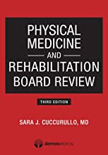 Physical Medicine and Rehabilitation Board Review, Third Edition