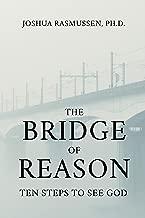 The Bridge of Reason: Ten Steps to See God