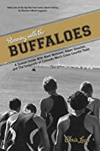Running with the Buffaloes: A Season Inside With Mark Wetmore, Adam Goucher, And The University Of Colorado Men's Cross Country Team PDF