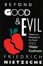 Beyond Good & Evil: Prelude to a Philosophy of the Future (English Edition)