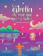 La estrella de mar que quería brillar (Spanish Edition)