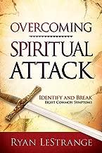 Overcoming Spiritual Attack: Identify and Break Eight Common Symptoms