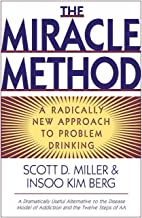 The Miracle Method: A Radically New Approach to Problem Drinking