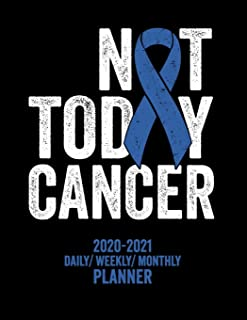 Not Today Colon Cancer: 2020 -2021 Daily/ Weekly/ Monthly Planner: 2-Year Personal Planner with Grid Calendar Blue Awarene...