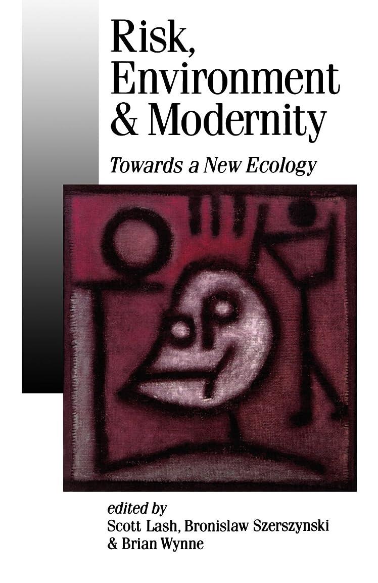 アブストラクト衝突するパーフェルビッドRisk, Environment and Modernity: Towards a New Ecology (Published in association with Theory, Culture & Society)