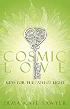 Cosmic Love: Keys for the Path of Light