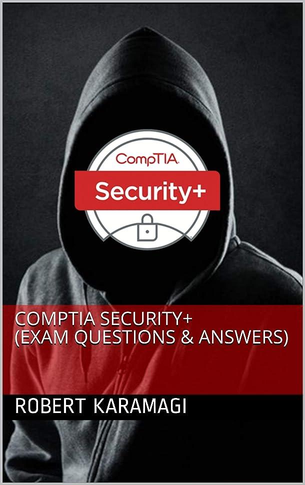 自信があるレタッチストレスCompTIA Security+ (Exam Questions & Answers) (English Edition)
