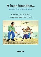 A Buon Intenditor...: Proverbi, modi di dire e saggezza ligure ( a colori ) (Italian Edition)