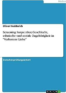"""Screening Soaps: Alter, Geschlecht, ethnische und soziale Zugehörigkeit in """"Verbotene Liebe"""" (German Edition)"""