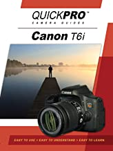 Canon T6i Instructional Guide by QuickPro Camera Guides