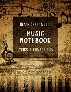 Blank Sheet Music Notebook - Lyric & Composition: Elegant Cream Paper * Ideal Gift for Musician for Composing Songs * Song...