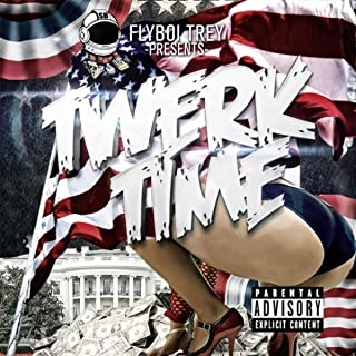 Twerk Time [Explicit]