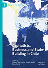 Capitalists, Business and State-Building in Chile (Studies of the Americas)