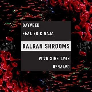Balkan Shrooms (feat. Eric Naja)