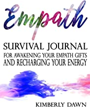 Empath: Survival Journal For Awakening Your Empath Gifts and Recharging Your Energy (empath survival guide, empath powers, empath protection, empath gifts)
