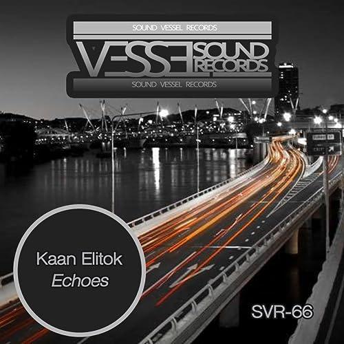 Echoes (D M P Remix) by Kaan Elitok on Amazon Music - Amazon com
