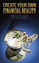 Create Your Own Financial Reality
